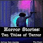 Horror Stories: Ten Titles of Terror | Jeffrey Jeschke