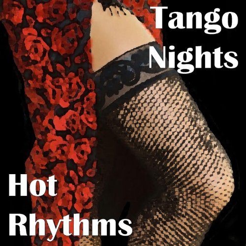 ... Tango Nights - Hot Rhythms