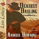 Dearest Darling: Love Letters | Andrea Downing