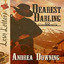 Dearest Darling: Love Letters Audiobook by Andrea Downing Narrated by Bruno Belmar
