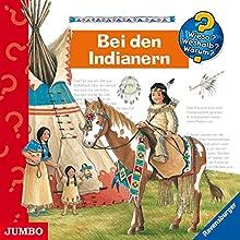 Bei den Indianern (Wieso? Weshalb? Warum?) Hörspiel von Angela Weinhold Gesprochen von: div.