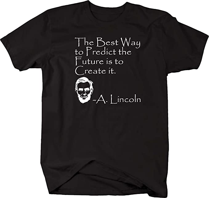 Amazoncom Abraham Lincoln Best Way To Predict The Future To