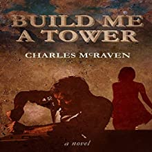 Build Me a Tower Audiobook by Charles McRaven Narrated by Jason Vande Brake