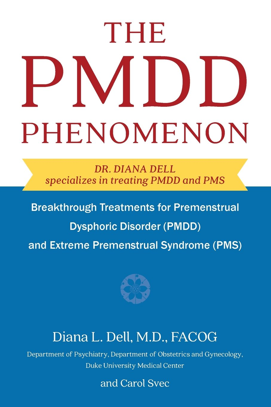 The PMDD Phenomenon: Breakthrough Treatments for Premenstrual ...