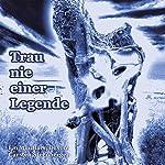 Trau nie einer Legende | Carsten Steenbergen