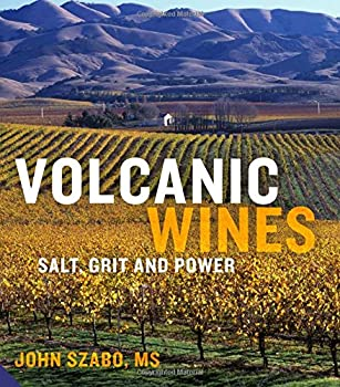 Volcanic Wines: Salt, Grit and Power – October 16, 2016 by John Szabo