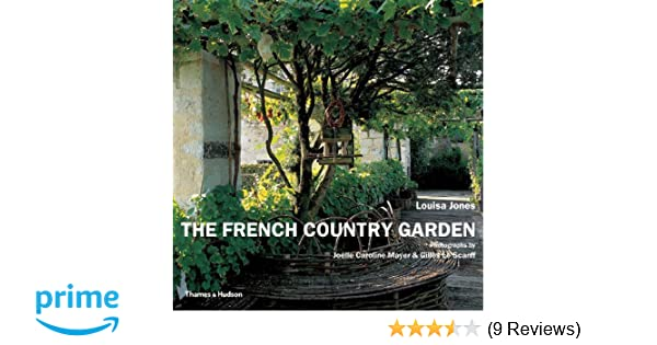 Amazon The French Country Garden 9780500285206 Louisa Jones