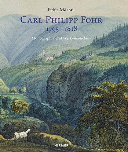 Carl Philipp Fohr: 1795-1818