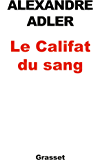 Le califat du sang : essai (essai français)