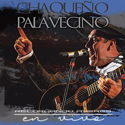 Chaqueño Palavecino Stream or buy for $8.99 · Recordando Ayeres