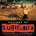 Ballads of Suburbia | Stephanie Kuehnert