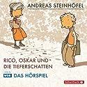 Rico, Oskar und die Tieferschatten (Rico & Oskar 1) Hörspiel von Andreas Steinhöfel Gesprochen von:  div.