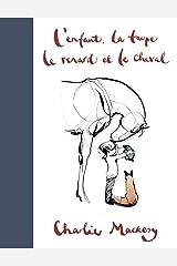 L'Enfant, la Taupe, le Renard et le Cheval (French Edition) Hardcover