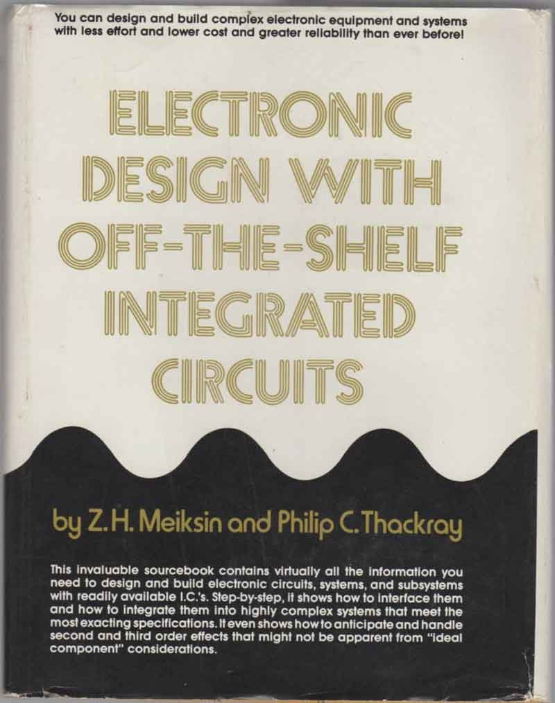 Electronic Design With Off The Shelf Integrated Circuits Zh Most Popular Meiksin Philip C Thackray 9780132502825 Books