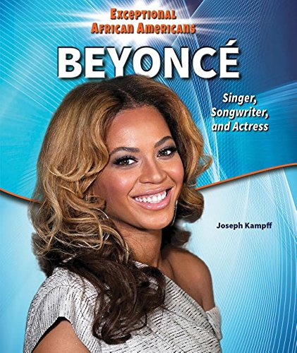 Beyonce: Singer, Songwriter, and Actress (Exceptional African Americans) PDF