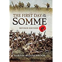 The First Day on the Somme: Revised Edition