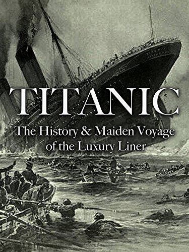 Titanic  The History   Maiden Voyage Of The Luxury Liner