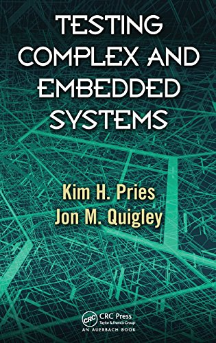 Testing Complex and Embedded Systems by Pries Kim H Quigley Jon M