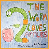 img - for Books for babies:The worm loves apples (gift inside): (Baby stories),(Animal for children),(picture books for babies),(circle of life),(basic concepts) (little stories Book 1) book / textbook / text book