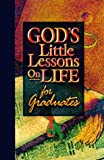 God's Little Lessons on Life for Graduates, Honor Books Publishing Staff, 1562926179