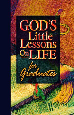 God's Little Lessons on Life for Graduates (God's Little Lessons on Life Series)