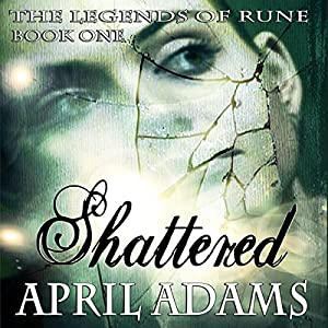 Shattered: The Legends of Rune, Book 1 Audiobook
