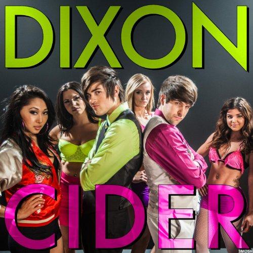 Dixon Cider [Explicit]