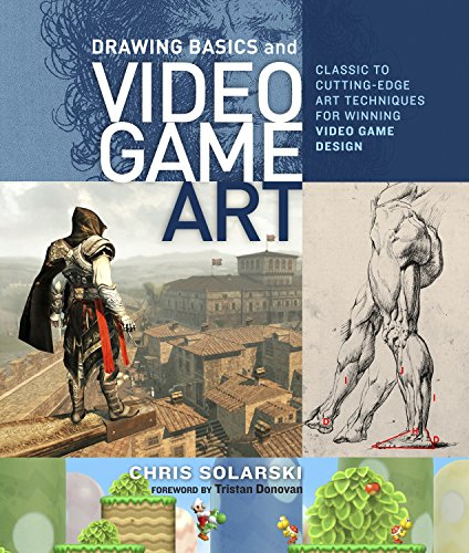 (Drawing Basics and Video Game Art: Classic to Cutting-Edge Art Techniques for Winning Video Game Design)