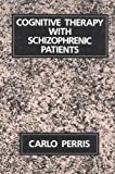 Cognitive Therapy with Schizophrenic Patients, Perris, Carlo, 0898627370