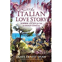 An Italian Love Story: Surprise and Joy on the Amalfi Coast