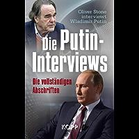 Die Putin-Interviews: Oliver Stone interviewt Wladimir Putin: Die vollständigen Abschriften