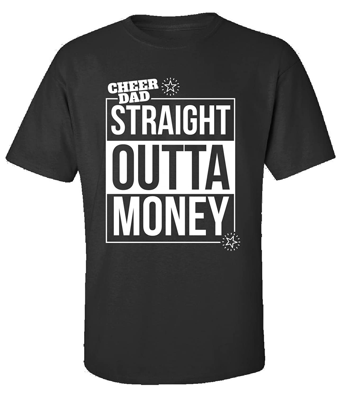 Cheer Dad Straight Outta Money Father Day Gift For Pop Papa - Adult Shirt