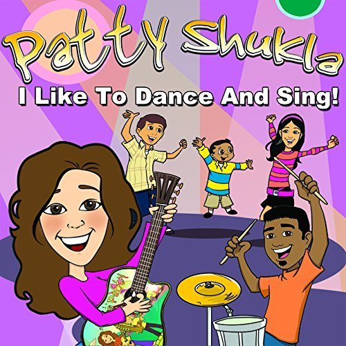 I Like to Dance & Sing! by Patty Shukla