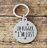 Oh Bugger I'm Lost dog tag