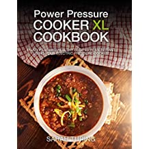 Power Pressure Cooker XL Cookbook: Enjoy Fast and Healthy Recipes in an Instant Using Your Electric Pressure Cooker