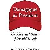 Demagogue for President: The Rhetorical Genius of Donald Trump