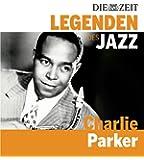 DIE ZEIT Edition: Legenden des Jazz - Charlie Parker