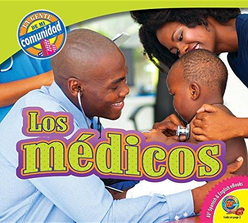 Los Medicos (Doctors) (Gente de Mi Comunidad (People In My Community)) (Spanish Edition) by Av2 by Weigl