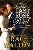 The Last Rose Pearl: A Low Country Love Story (Low Country Love Stories Book 1)