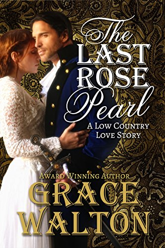 Book: The Last Rose Pearl - A Low Country Love Story (Low Country Love Stories Book 1) by Grace Walton