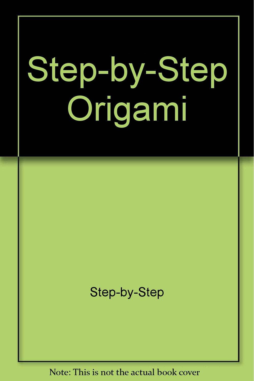 Step By Steop Origami