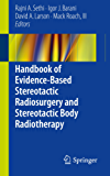 Handbook of Evidence-Based Stereotactic Radiosurgery and Stereotactic Body Radiotherapy