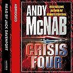 Crisis Four: Nick Stone, Book 2 | Andy McNab