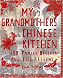 My Grandmother's Chinese Kitchen, Eileen Yin-Fei Lo, 1557885052