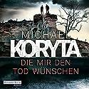 Die mir den Tod wünschen Hörbuch von Michael Koryta Gesprochen von: Uve Teschner