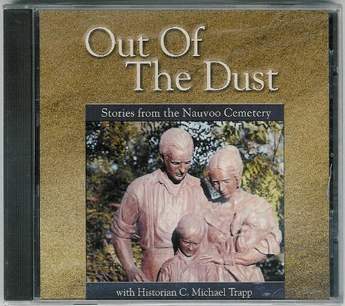 Read Online Out Of The Dust-Stories from the Nauvoo Cemetery PDF