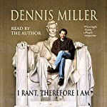 I Rant, Therefore I Am | Dennis Miller