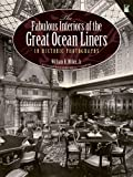 The Fabulous Interiors of the Great Ocean Liners in Historic Photographs (Dover Maritime)