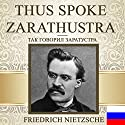 Thus Spoke Zarathustra [Russian Edition] Audiobook by Friedrich Wilhelm Nietzsche Narrated by Irina Erisanova