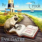 By Book or by Crook: Lighthouse Library Mystery Series # 1 | Eva Gates